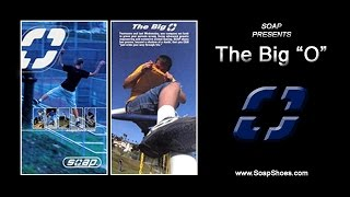 "SOAP SHOES - 2001 THE BIG ""O"" (Four Fathers Soaping) (Official Video)  🔥👟👟🔥"