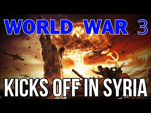 WORLD WAR 3 KICKS OFF IN SYRIA