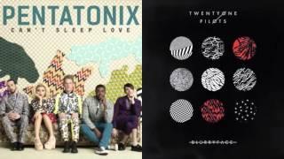 Pentatonix vs. Twenty One Pilots - Stressed Out Love