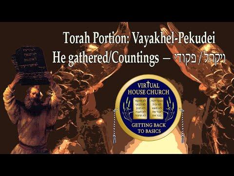 2021 Virtual House Church - Bible Study - Week 22 & 23: Vayakhel & Pekudei