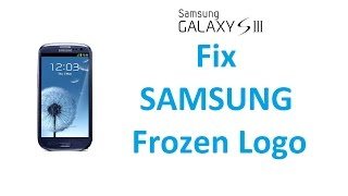 Samsung Galaxy S3 - Fix Freezing Samsung Logo / Fix Boot Loop