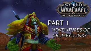 Let's Play World of Warcraft: Battle for Azeroth   Part 1   Adventures of Grumpydunky