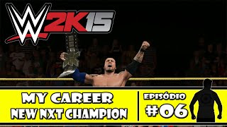 WWE 2K15 (PS4) - My Career: New NXT Champion -  #06