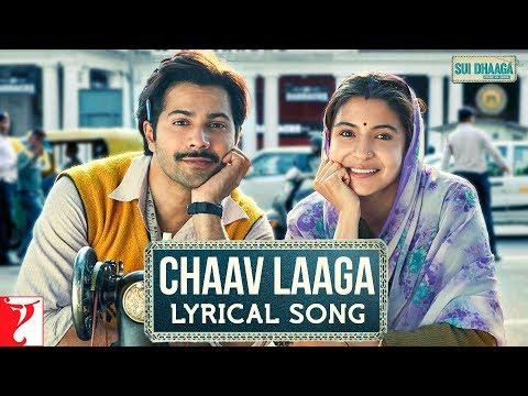 Lyrical: Chaav Laaga | Sui Dhaaga - Made in India | Varun | Anushka | Varun Grover | Anu Malik