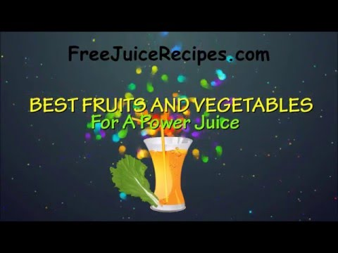 Juicing - The Best Fruits And Veggies To Use For Healthy Juicing!