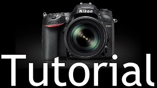 01. D7200 Overview Training Tutorial (also for Nikon D7100)