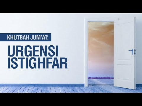 Urgensi Istighfar - Ustadz Mukhlis biridha