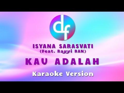 download lagu Kau Adalah - Isyana Sarasvati Feat. Rayy gratis