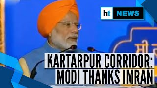Kartarpur Corridor Opening: PM Modi thanks Pak PM Imran Khan for cooperation