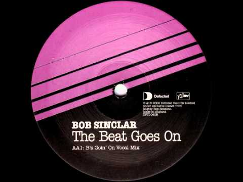 Bob Sinclar - The Beat Goes On (B's Goin' On Vocal Mix).avi