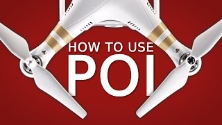 How to use Point of Interest (PoI) | DJI PHANTOM 3