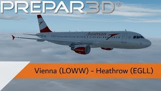 P3D V4.3 Full Flight - Austrian A320 - Vienna to Heathrow (LOWW-EGLL)