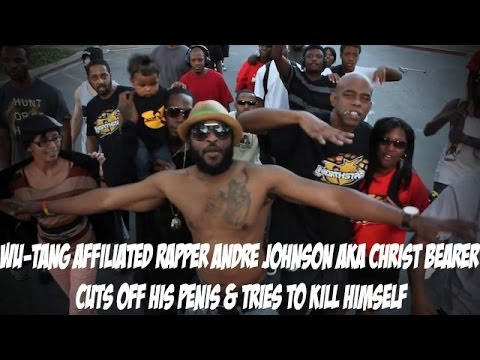 Wu-Tang Affiliated Rapper Andre Johnson Aka Christ Bearer Cuts Off His Penis & Tries To Kill Himself