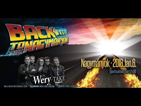 Wery-Take zenekar, Nagymányok 2018.01.06. Pótszilveszter