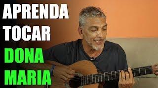 download musica Aprenda Tocar a Música Dona Maria no Violão - Thiago Brava com Part de Jorge - Aula de Violão