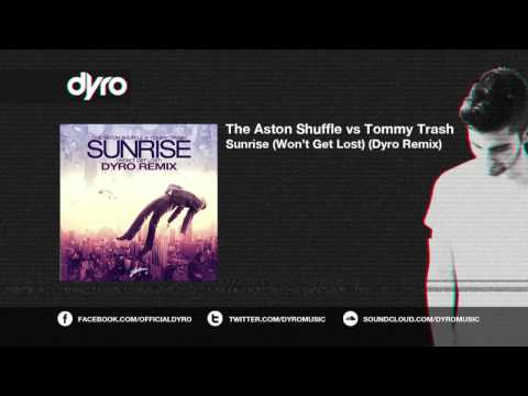 The Aston Shuffle vs Tommy Trash - Sunrise (Dyro Remix) [OUT NOW!]