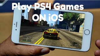 How To Play PS4 Games On iPhone ( iPad -iPod on any iOS Version  )