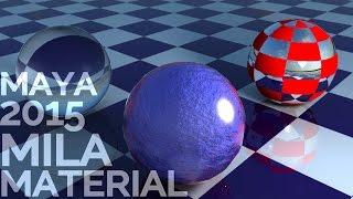 MILA MATERIAL tutorial - new to Maya 2015!