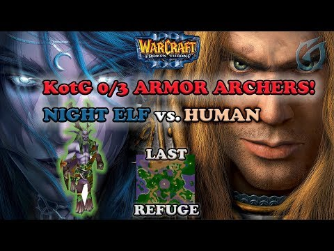 Grubby | Warcraft 3 The Frozen Throne | NE vs. HU - KotG - 0/3 Armor Archers! - Last Refuge