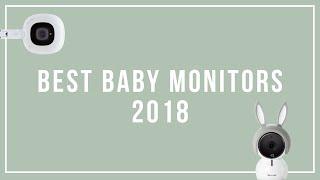 Best Baby Monitors Review 2018 – Nanit, Cocoon Cam, Infant Optics