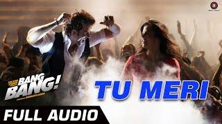 TU MERI FULL AUDIO   Feat Hrithik Roshan & Katrina Kaif   Vishal Shekhar