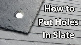 How to put a HOLE in a SLATE - make holes in slates