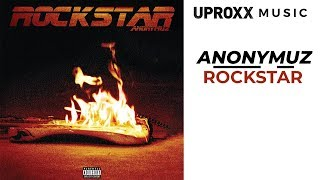Anonymuz - Rockstar - UPROXX ARTIST ON THE RISE