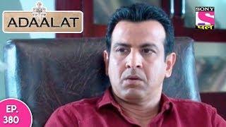 Adaalat - अदालत - Episode 380 - 9th October, 2017