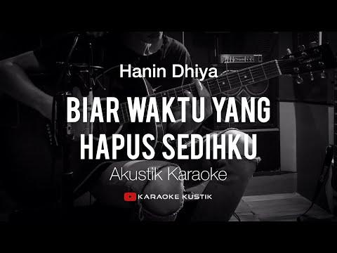 Download  Biar Waktu Yang Hapus Sedihku - Hanin Dhiya  Akustik Karaoke  Tanpa Vocal/Backing Track Gratis, download lagu terbaru