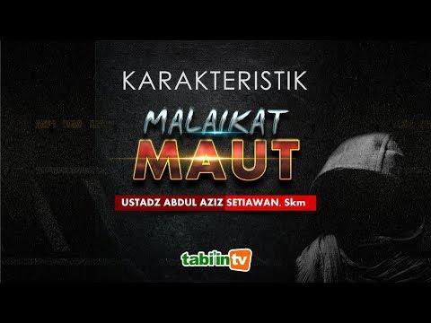 KARAKTERISITIK MALAIKAT MAUT | Ustadz Abdul Aziz Setiawan, SKM
