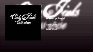 Cody Jinks Wake Up Becki