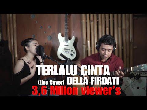 Rossa - Terlalu Cinta LIVE cover Della Firdatia