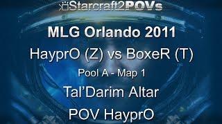 SC2 WoL - MLG Orlando 2011 - HayprO vs BoxeR - Pool A - Map 1 - Tal'Darim Altar - HayprO