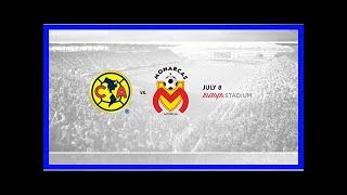 Breaking News | NEWS: Avaya Stadium to Host Club America vs Monarcas Morelia on July 8