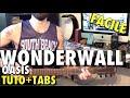 Wonderwall de Oasis - Cours détaillé (TUTO + TABS)