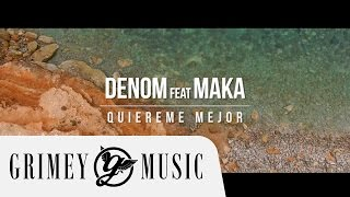 DENOM feat. MAKA - QUIÉREME MEJOR (OFFICIAL MUSIC VIDEO)