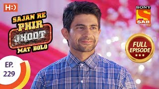 Sajan Re Phir Jhoot Mat Bolo - Ep 229 - Full Episode - 12th April, 2018