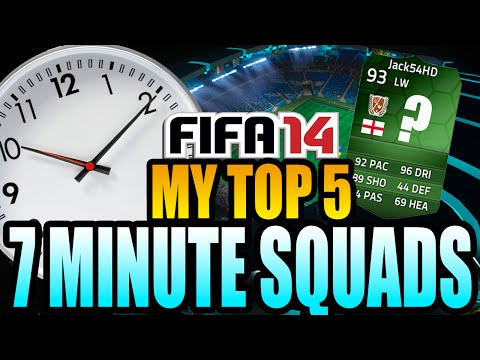 MY TOP 5 7 MINUTE SQUADS - FIFA 14