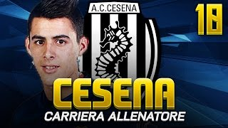 FIFA 16 | MODALITA CARRIERA ALLENATORE CESENA - RESISTIAMO! - EP.10