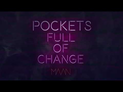 Maan - Pockets Full Of Change (Official audio)