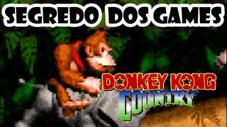 SEGREDO DOS GAMES: Donkey Kong Country (SAGA)