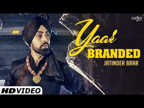 Yaar Branded - Jatinder Brar - Veet Baljit - Latest Punjabi Video Songs 2016