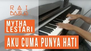 download lagu Mytha Lestari - Aku Cuma Punya Hati Piano Cover gratis