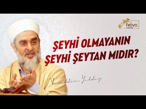 62) Şeyhi Olmayanın Şeyhi Şeytan mıdır? Nureddin Yıldız - fetvameclisi.com