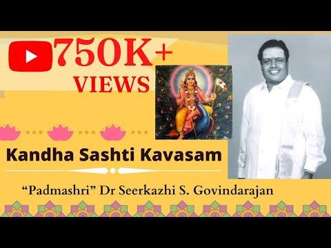 Kandha Sashti Kavasam - Padmashri Isaimani Dr. Seerkazhi S....