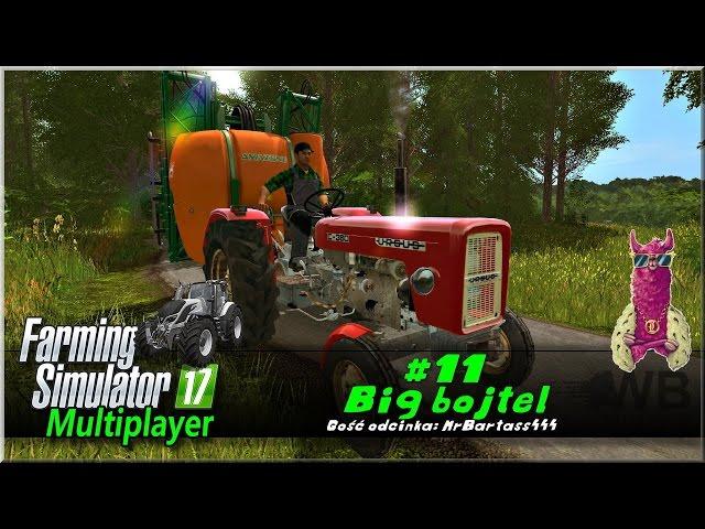"""Farming Simulator 17 - #11 """"Big bojtel"""""""