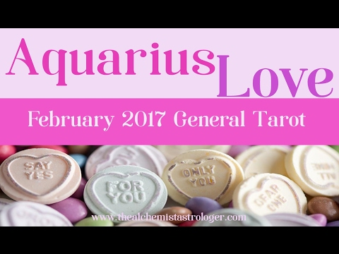 Aquarius February 2017 Love General Tarot Reading (Timestamps: Single, Casually Dating, Longterm)