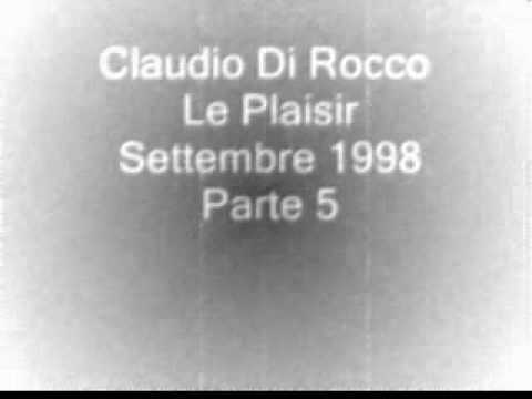 Claudio Di Rocco Le Plaisir Settembre 1998 Parte 5