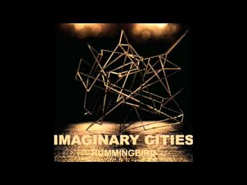 Imaginary Cities - Hummingbird