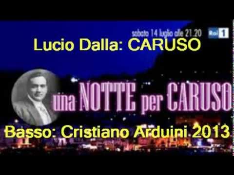 Caruso – Lucio Dalla; Basso: C. Arduini (2013) ©